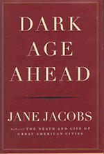 Cover for Dark Age Ahead, by Jane Jacobs