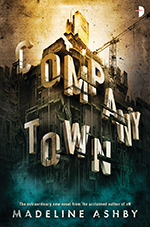 Company Town, by Madeline Ashby