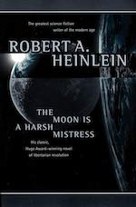 Cover of The Moon Is a Harsh Mistresses, by Robert A. Heinlein