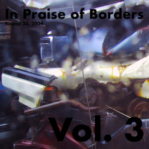 In Praise of Borders Vol. 3
