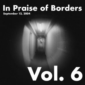 In Praise of Borders Vol. 6
