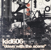 kid606 Down with the Scene cover